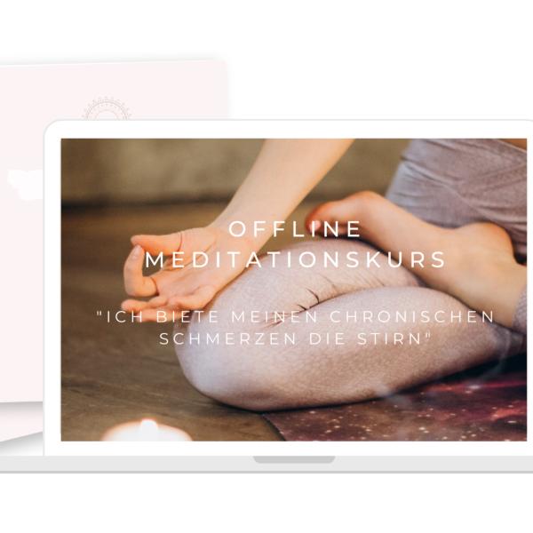 Offline Meditationskurs: Ich biete meinen chronischen Schmerzen die Stirn